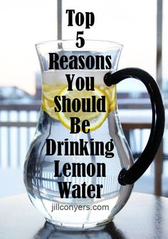 Top 5 reasons you should be drinking lemon water AND how to make it!