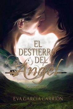 Perdida en Literatura: El Destierro Del Ángel de Eva García Carrión