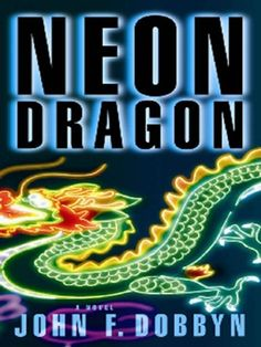 Free Book - Neon Dragon, the first title in the Michael Knight series by John F. Dobbyn, is a repeat freebie in the Kindle store, courtesy of Oceanview Publishing.