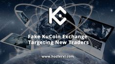 Fake KuCoin Exchange Targeting New Traders - Cryptocurrency News, Coins, Presents, Website, Blog, Gifts, Rooms, Blogging, Favors