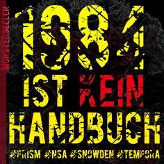 1984 ist KEIN Handbuch.  #prism #snowden #nsa #tempora  www.monsterseelen.de Oras, Image