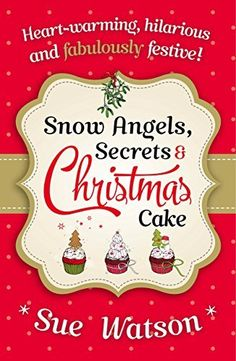 "Read ""Snow Angels, Secrets and Christmas Cake"" by Sue Watson available from Rakuten Kobo. Snow Angels, Secrets and Christmas Cake is a truly heart-warming and hilarious read about sisters, love and finding the . Christmas Books, Christmas Time, Christmas Blessings, Christmas Cakes, Magical Christmas, Cozy Christmas, Christmas Ideas, Good Books, Books To Read"