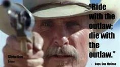A Colt Walker 1847 with a cartridge conversion kit is carried by Augustus McCrae (Robert Duvall) Lonesome Dove Country Girl Quotes, Country Girls, Girl Sayings, Country Music, Lonesome Dove Quotes, Tombstone Quotes, John Wayne Quotes, Cowboy Up, Cowboy Ranch