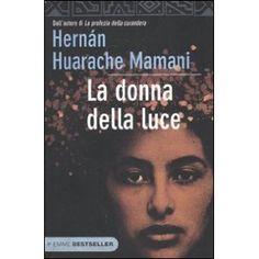 La donna della luce: Amazon.it: Hernan Huarache Mamani, S. Sichel: Libri