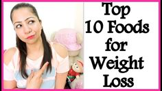 Top 10 Foods for Weight Loss | Low Calorie Fruits and Vegetables For Hea...