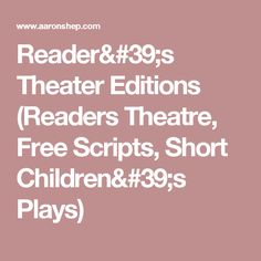 Reader's Theater Editions (Readers Theatre, Free Scripts, Short Children's Plays)