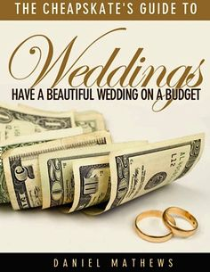 'The Cheapskate's Guide to Weddings' e-Book for FREE! (Ash)?