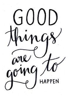 Good things are going to happen! - @Mummy Goes Mad. Remember to stay positive through trials of infertility or fertility treatments like IVF.