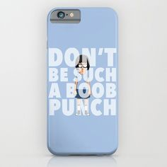 This phone case: | 23 Things That Will Help You Embrace Your Inner Tina Belcher