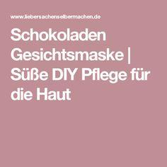 Schokoladen Gesichtsmaske | Süße DIY Pflege für die Haut
