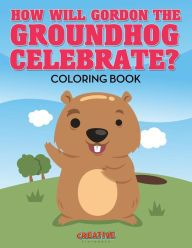 How Will Gordon The Groundhog Celebrate ? Happy Groundhog Day, Paperback Books, Winnie The Pooh, Coloring Books, Pikachu, Disney Characters, Fictional Characters, Family Guy, Celebrities