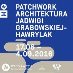 Patchwork. Architektura Jadwigi Grabowskiej-Hawrylak Scrappy Quilts
