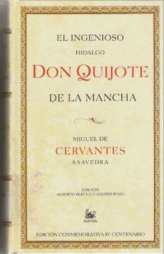 """Don Quijote de la Mancha de        Miguel de Cervantes Saavedra:   """"La alabanza propia envilece."""""""