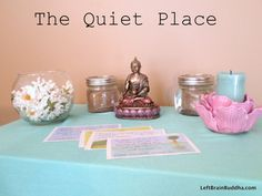 Creating a Quiet Place for you and your children.