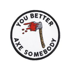 AXE SOMEBODY PATCH