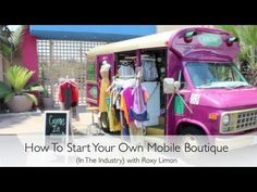 How To Start Your Own Mobile Boutique (In The Industry) with Roxy Limon - YouTube