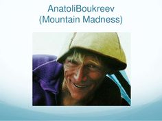 Everest - . AnatoliBoukreev(Mountain Madness)