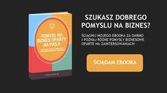 pomysł na biznes ebook darmowy Darmowy ebook dla osób szukających pomysłu na biznes opartego na pasji. Pomysł na firmę, pomysł na interes