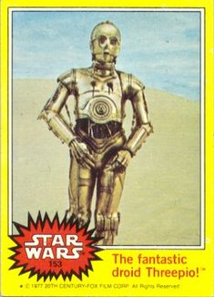 153 - The fantastic droid Threepio!