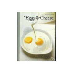 Eggs And Cheese: The Good Cook, Techniques And Recipes - Time-Life Books in spuddled's Book Collector Connect collection