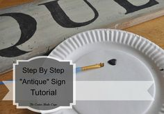 "How To Make An ""Antique"" Sign"