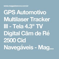 "GPS Automotivo Multilaser Tracker III - Tela 4.3"" TV Digital Câm de Ré 2500 Cid Navegáveis - Magazine Luizamegacompra"