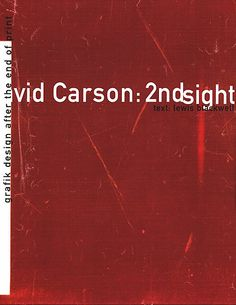 David Carson 2ndsight:  Grafik Design after the End of Print 2ndsight is the sequel to The End of Print, the first monograph on David Carson's work. Rather than simply being a collection of the work produced since the first book was published, however, 2ndsight is a sequel in the true sense of the word. Get it at http://booksfordesignrs.com/post/68897468097/david-carson-2ndsight-grafik-design-after-the