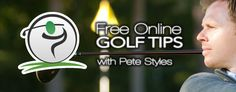 Free Online Golf Tips - with Pete Styles