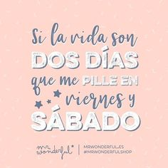 ¡Qué ganas le teníamos al finde! If life is short, make every day a weekend. We are so looking forward to the weekend! Smile Club, English Quotes, Boyfriend Gifts, Life Is Beautiful, No Time For Me, Cute Pictures, Funny Quotes, 1, Wisdom