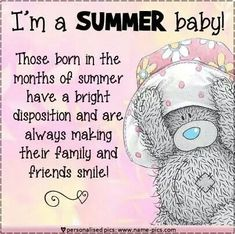 Tatty Teddy - I'm a Summer Baby! ~ Although technically I am a summer baby because I was born before the September 21st, I have always seen myself as an autumn baby! :)