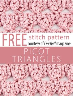 Picot Triangles Stitch Pattern from Crochet! magazine. Download here: http://www.crochetmagazine.com/stitch_patterns.php?pattern_id=102
