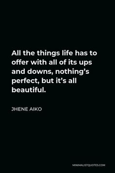 Jhene Aiko Quote: All the things life has to offer with all of its ups and downs, nothing's perfect, but it's all beautiful. Real Quotes, True Quotes, Anxiety Causes, Jhene Aiko, School Quotes, Day Book, One Liner, Ups And Downs, Helping Others