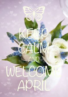 keep calm and welcome April / Created with Keep Calm and Carry On for iOS #keepcalm #April
