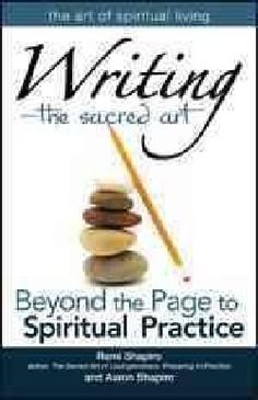 Writing the Sacred Art: Beyond the Page to Spiritual Practice (Paperback) | Overstock.com Shopping - The Best Deals on General Religion