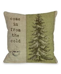 Another great find on #zulily! 'Come In From The Cold' Throw Pillow #zulilyfinds
