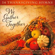 A Wise Woman Builds Her Home: Wholesome Thanksgiving Music: 14 Thanksgiving Hymns Thanksgiving Celebration, Thanksgiving Traditions, Thanksgiving Activities, Thanksgiving Feast, November Thanksgiving, Thanksgiving Blessings, Thanksgiving Recipes, Fall Recipes, Halloween Clearance
