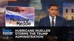Hurricane Mueller Storms the Trump Administration: The Daily Show w/ @Trevornoah