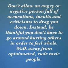 how to enjoy life without putting others down quotes | 25+ Best Ideas about Toxic People on Pinterest | Toxic people quotes ...