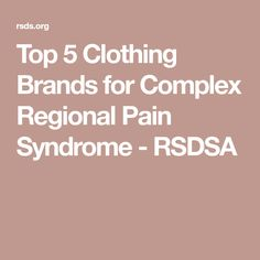 Top 5 Clothing Brands for Complex Regional Pain Syndrome - RSDSA