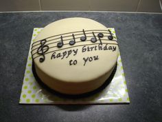 Happy Birthday To You Music Cake :)