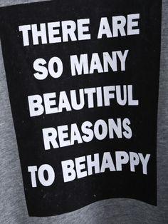 There are so many beautiful reasons to be happy #quote #happy
