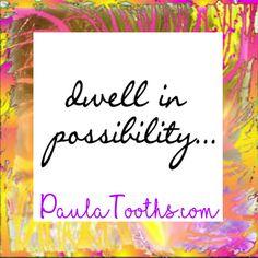 Dwell in possibility...  PaulaTooths.com   ೋ Paz ೋ   #leadership #success #goals #changes #gratitude #positive #paulatooths #smile #positivethinking #businessstartup #onlinebusiness #goodvibes  #socialmedia #digitalmarketing  #dreams #chances #opportunities #possibilities #quotes #happiness #startyourbusinessnow #reachyourgoals #letstalkbusiness #hope #faith #joy #abundance #fearless #grateful #thankful