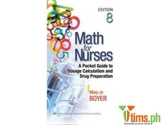 Find the best and affordable brand new and second hand Books and Publications for sale at tims.ph - Math for Nurses: A Pocket Guide to Dosage Calculation and Drug Preparation, Eighth edition by Mary Jo Boyer RN PhD Compa. Dosage Calculations, Manila Philippines, Nurses, Good Books, Drugs, Mary, Pocket, Being A Nurse, Great Books