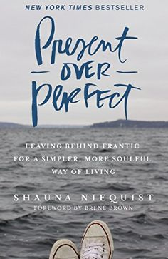 Present Over Perfect: Leaving Behind Frantic for a Simple... https://www.amazon.com/dp/0310342996/ref=cm_sw_r_pi_dp_x_ufAXxb7S2YKXP