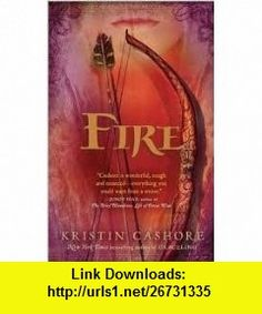Fire Publisher Firebird Kristin Cashore ,   ,  , ASIN: B004VE1TTC , tutorials , pdf , ebook , torrent , downloads , rapidshare , filesonic , hotfile , megaupload , fileserve