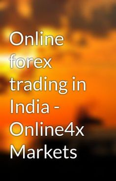 "Read ""Online forex trading in India - Online4x Markets - online forex trading India ,  forex trading in India"" #wattpad #random"