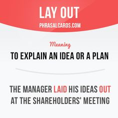 """Lay out"" means ""to explain an idea or a plan"". Example: The manager laid his ideas out at the shareholders' meeting. #phrasalverb #phrasalverbs #phrasal #verb #verbs #phrase #phrases #expression #expressions #english #englishlanguage #learnenglish #studyenglish #language #vocabulary #dictionary #grammar #efl #esl #tesl #tefl #toefl #ielts #toeic #englishlearning #vocab #wordoftheday #phraseoftheday"