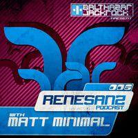 Renesanz Podcast 006 with Matt Minimal by Matt Minimal ( OFFICIAL ) on SoundCloud