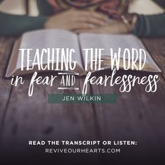 Jen Wilkin will show you how to embrace the need to teach and invest others. And she'll also show you how to do it with a sense of healthy fear.