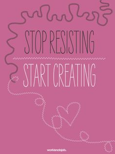 yes. give in. life is beautiful if you let it happen.